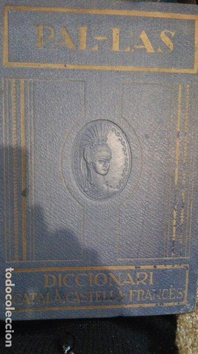 PAL.LAS PALLAS DICCIONARI CATALA-CASTELLA-FRANCES.PER E.VALLES 1927 (Libros Antiguos, Raros y Curiosos - Diccionarios)