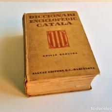Diccionarios antiguos: 1938 DICCIONARIO ENCICLOPEDICO CATALA AMB LA CORRESPONDENCIA CASTELLANA - 14X20X6.5.CM APROX. Lote 180973290