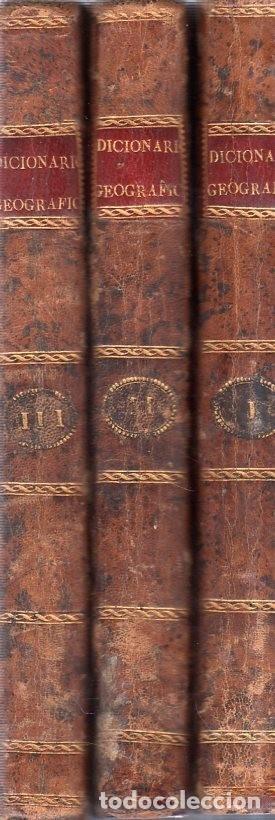 DICCIONARIO GEOGRAFICO UNVERSAL.ANTONIO MONTPALAU.VIUDA E HIJOS DE D.PEDRO MARIN. 1794. 3 TOMOS.LEER (Libros Antiguos, Raros y Curiosos - Diccionarios)
