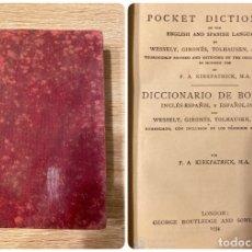 Diccionarios antiguos: DICCIONARIO DE BOLSILLO INGLES-ESPAÑOL.. F.A. KIRKPATRICK. LONDON, 1934. PAGS: 450. Lote 181623721