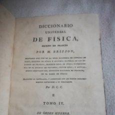 Diccionarios antiguos: DICCIONARIO UNIVERSAL DE FISICA. M.BRISSON. E-E. TOMO IV. IMPRENTA REAL, MADRID. 1798. EN CASTELLANO. Lote 181864293