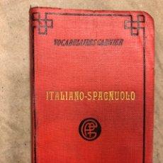 Diccionarios antiguos: NUOVO VOCABOLARIO ITALIANO - SPAGNOLO. ARTURO DE ROZZOL. CASA EDITRICE FRATELLI GARNIER.. Lote 182550675