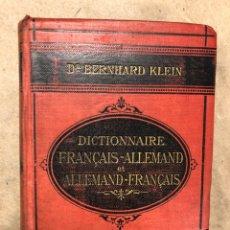 Diccionarios antiguos: DICTIONNAIRE FRANCAIS - ALLEMAND ET ALLEMAND - FRANCAIS. DR. BERNHARD KLEIN. Lote 182551313