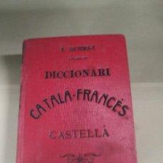 Diccionarios antiguos: DICCIONARI CATALÁ - FRANCÉS- CASTELLÁ - ANTONI BULBENA & TOSELL. 1905. Lote 183876566
