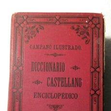 Diccionarios antiguos: DICCIONARIO CASTELLANO ENCICLOPÉDICO CAMPANO ILUSTRADO 1.899. Lote 184404767
