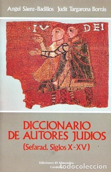 DICCIONARIO DE AUTORES JUDÍOS. SEFARAD SIGLOS X-XV. EDI EL ALMENDRO 1988 (Libros Antiguos, Raros y Curiosos - Diccionarios)