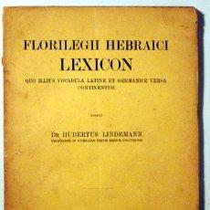 Diccionarios antiguos: LINDEMANN, HUBERTUS - FLORILEGII HEBRAICI LEXICON - FRIBURGI 1914. Lote 187318780
