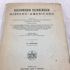 Diccionarios antiguos: DICCIONARIO TECNOLÓGICO HISPANO-AMERICANO 1926 TOMO I A-ACTEONELA PELAYO VIZUETE ARTE Y CIENCIA. Lote 192951300