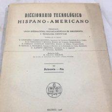 Diccionarios antiguos: DICCIONARIO TECNOLÓGICO HISPANO-AMERICANO 1928 TOMO II ACTEONIA-ALA PELAYO VIZUETE. Lote 192951823