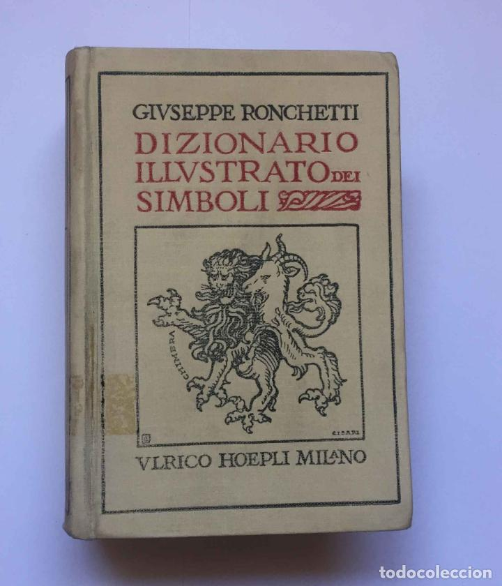 RONCHETTI: DIZIONARIO ILLUSTRATO DEI SIMBOLI (MILÁN, HOEPLI, 1922) 1ª ED. ¡ORIGINAL! COLECCIONISTA (Libros Antiguos, Raros y Curiosos - Diccionarios)