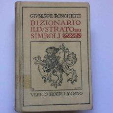 Diccionarios antiguos: RONCHETTI: DIZIONARIO ILLUSTRATO DEI SIMBOLI (MILÁN, HOEPLI, 1922) 1ª ED. ¡ORIGINAL! COLECCIONISTA. Lote 194725223