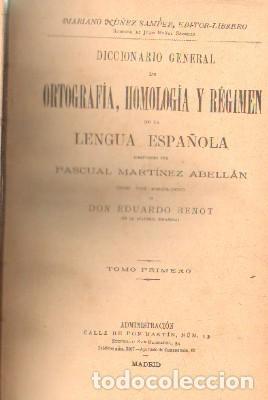 DICCIONARIO GENERAL DE ORTOGRAFÍA, HOMOLOGÍA Y RÉGIMEN DE LA LENGUA ESPAÑOLA. 2 TOMOS. A-LING-205 (Libros Antiguos, Raros y Curiosos - Diccionarios)