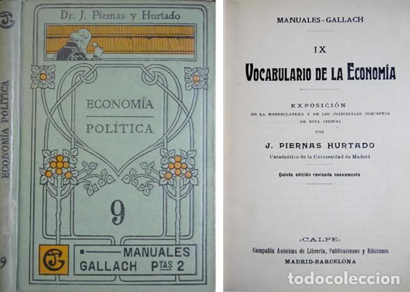 PIERNAS, JOSÉ M. VOCABULARIO DE LA ECONOMÍA. EXPOSICIÓN DE LA NOMENCLATURA Y DE... S.A. (1915). (Libros Antiguos, Raros y Curiosos - Diccionarios)