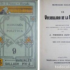 Diccionarios antiguos: PIERNAS, JOSÉ M. VOCABULARIO DE LA ECONOMÍA. EXPOSICIÓN DE LA NOMENCLATURA Y DE... S.A. (1915).. Lote 195171788