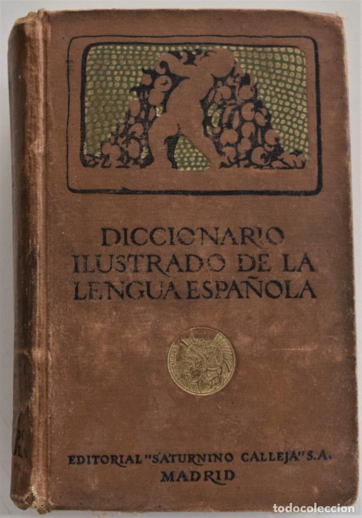 DICCIONARIO ILUSTRADO DE LA LENGUA ESPAÑOLA - EDICIÓN DE LUJO - EDITORIAL SATURNINO CALLEJA AÑO 1914 (Libros Antiguos, Raros y Curiosos - Diccionarios)