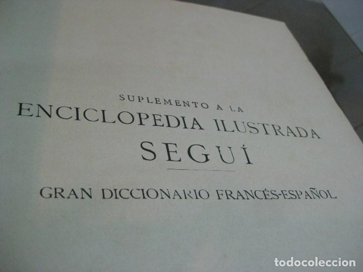 Diccionarios antiguos: Año 1905 GRAN DICCIONARIO FRANCES ESPAÑOL. SUPLEMENTO ENCICLOPEDIA ILUSTRADA SEGUI, BARCELONA - Foto 5 - 196669993