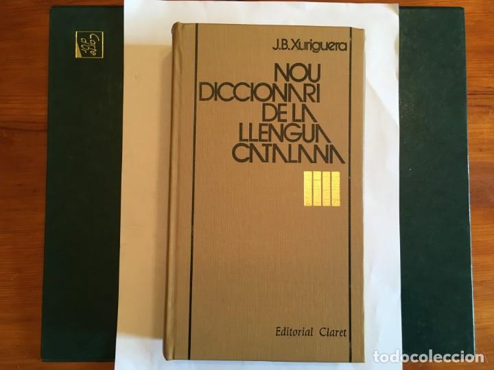 LIBRO NOU DICCIONARI DE LA LLENGUA CATALANA PER J.B.XURIGUERA, EDITORIAL CLARET 1980 (Libros Antiguos, Raros y Curiosos - Diccionarios)