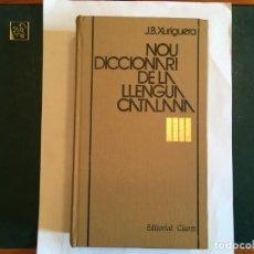 Diccionarios antiguos: LIBRO NOU DICCIONARI DE LA LLENGUA CATALANA PER J.B.XURIGUERA, EDITORIAL CLARET 1980. Lote 198213457