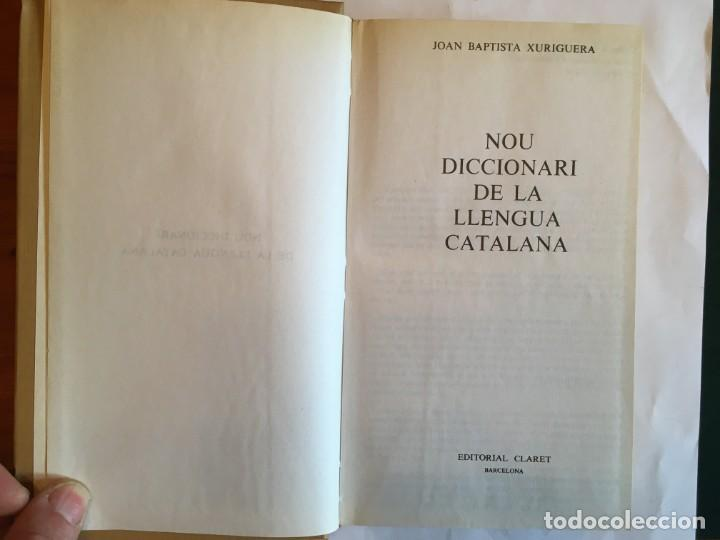 Diccionarios antiguos: libro nou diccionari de la llengua catalana per J.B.Xuriguera, editorial claret 1980 - Foto 2 - 198213457