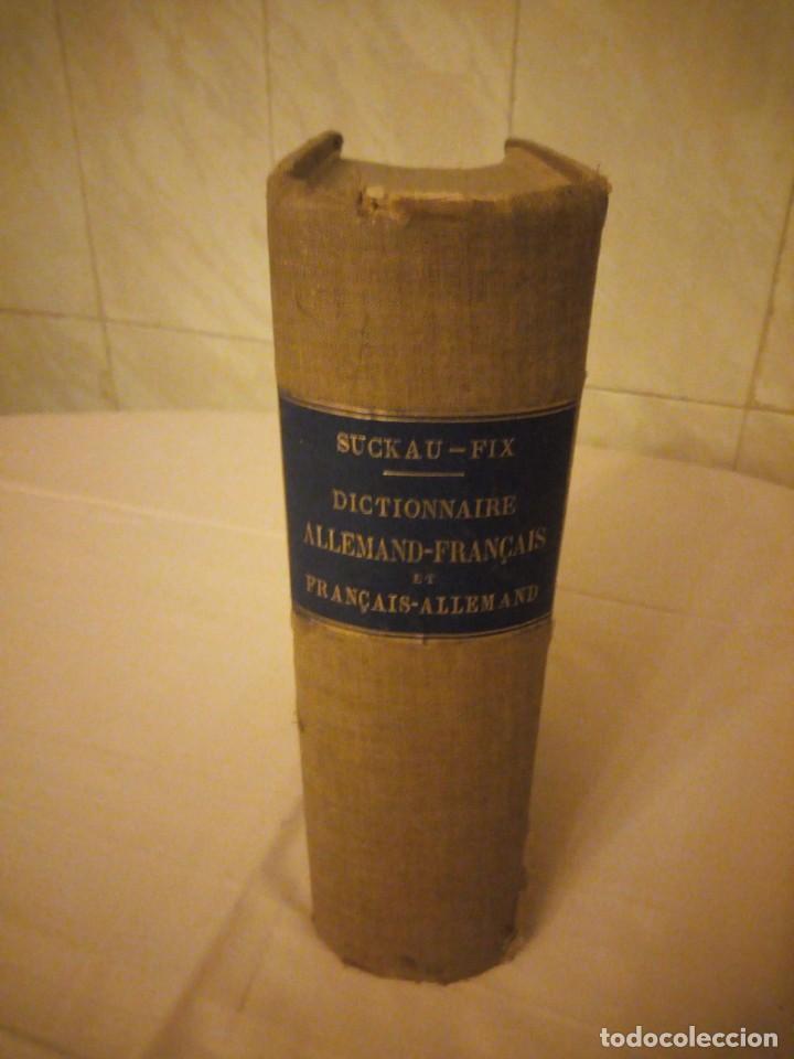DICTIONNAIRE ALLEMAND-FRANCAIS ET FRANCAIS-ALLEMAND,SUCKAU-FIX. 1893 (Libros Antiguos, Raros y Curiosos - Diccionarios)