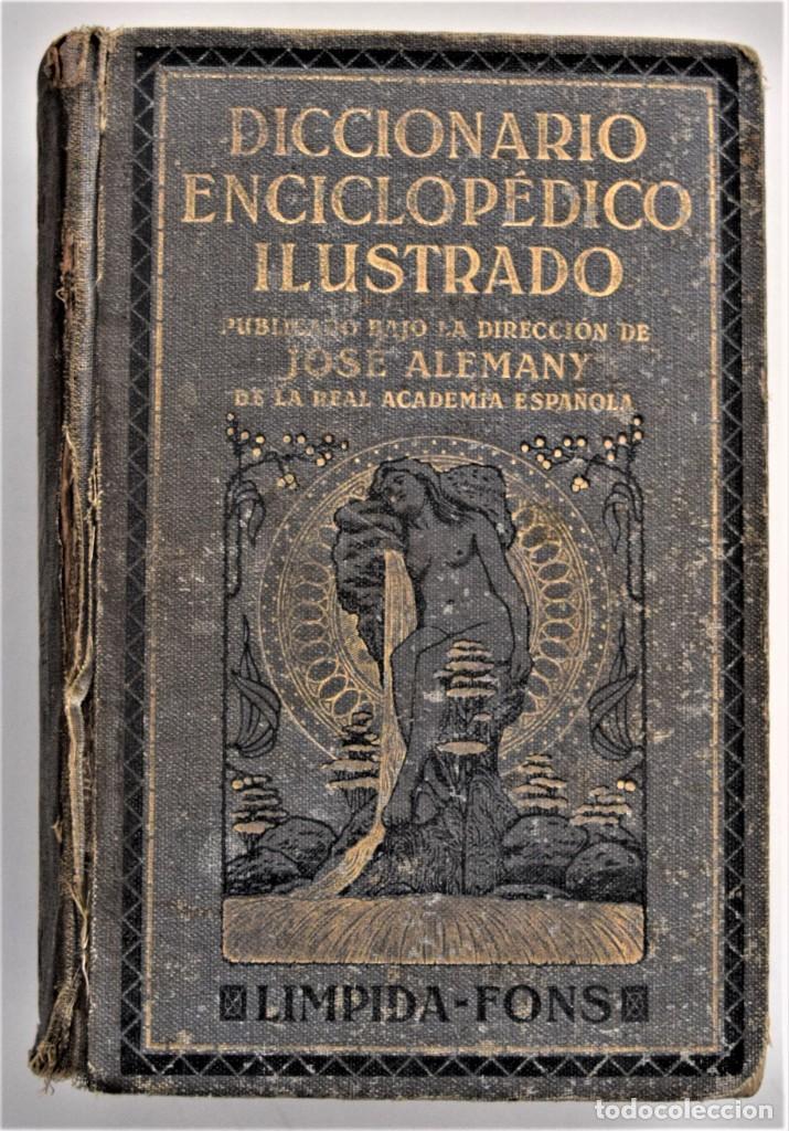 DICCIONARIO ENCICLOPÉDICO ILUSTRADO - JOSÉ ALEMANY - LIMPIDA FONS - RAMÓN SOPENA, EDITOR 1932 (Libros Antiguos, Raros y Curiosos - Diccionarios)