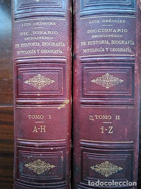 DICCIONARIO ENCICLOPÉDICO DE HISTORIA, BIOGRAFÍA, MITOLOGÍA Y GEOGRAFÍA – LUIS GRÉGOIRE. 1879 (Libros Antiguos, Raros y Curiosos - Diccionarios)