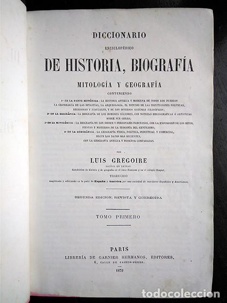 Diccionarios antiguos: Diccionario enciclopédico de historia, biografía, mitología y geografía – Luis Grégoire. 1879 - Foto 4 - 208148313