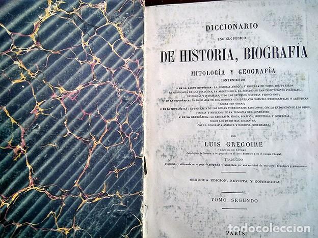 Diccionarios antiguos: Diccionario enciclopédico de historia, biografía, mitología y geografía – Luis Grégoire. 1879 - Foto 11 - 208148313