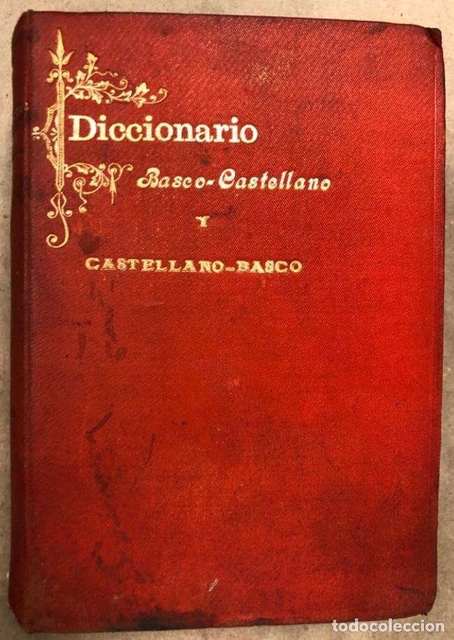 DICCIONARIO BASCO - CASTELLANO Y CASTELLANO - BASCO. PEDRO NOVIA DE SALCEDO. 1902 (TOLOSA). (Libros Antiguos, Raros y Curiosos - Diccionarios)
