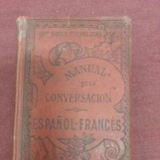 Libri antichi: MANUAL DE LA CONVERSACIÓN ESPAÑOL FRANCÉS. Lote 208996190