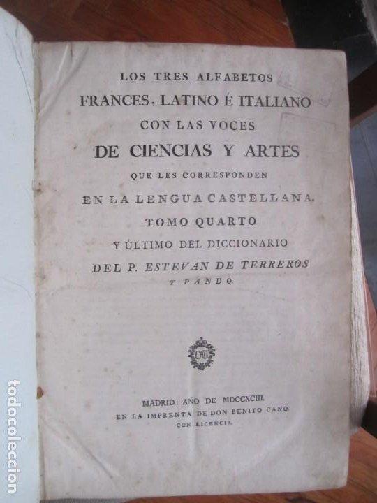 Diccionarios antiguos: LOS TRES ALFABETOS VOCES CIENCIAS Y ARTES ESTEBAN DE TERREROS 1793 MADRID TOMO 4 - Foto 2 - 213072565
