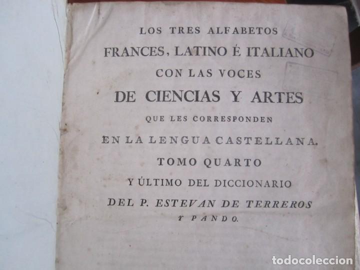 Diccionarios antiguos: LOS TRES ALFABETOS VOCES CIENCIAS Y ARTES ESTEBAN DE TERREROS 1793 MADRID TOMO 4 - Foto 3 - 213072565