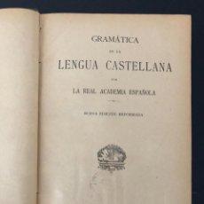 Diccionarios antiguos: GRAMÁTICA DE LA LENGUA CASTELLANA. 1917. Lote 213177581