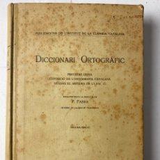 Diccionarios antiguos: L-5702. DICCIONARI ORTOGRÀFIC, P. FABRA. 1923.. Lote 213622645