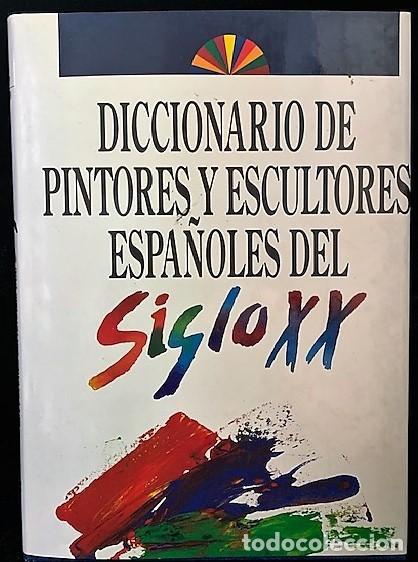DICCIONARIOS DE PINTORES Y ESCULTORES ESPAÑOLES DEL SIGLO XX. 15 TOMOS + APÉNDICE. (Libros Antiguos, Raros y Curiosos - Diccionarios)