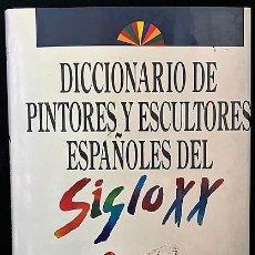 Diccionarios antiguos: DICCIONARIOS DE PINTORES Y ESCULTORES ESPAÑOLES DEL SIGLO XX. 15 TOMOS + APÉNDICE.. Lote 216997325