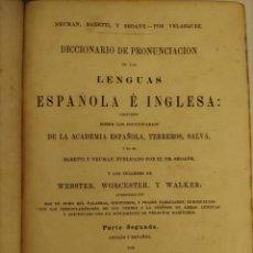 Diccionarios antiguos: DICCIONARIO DE PRONUNCIACIÓN DE LAS LENGUAS ESPAÑOLA E INGLESA. VELÁZQUEZ. PARTE SEGUNDA. 1861.. Lote 217255135