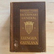 Livres anciens: 1A. EDICIÓN. DICCIONARI GENERAL DE LA LLENGUA CATALANA. POMPEU FABRA. 1A. EDICIÓ. 1932.. Lote 217681876