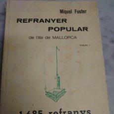 Diccionarios antiguos: PRPM 76 REFRANYER POPULAR DE LILLA DE MALLORCA. - MIQUEL FUSTER. Lote 218249586