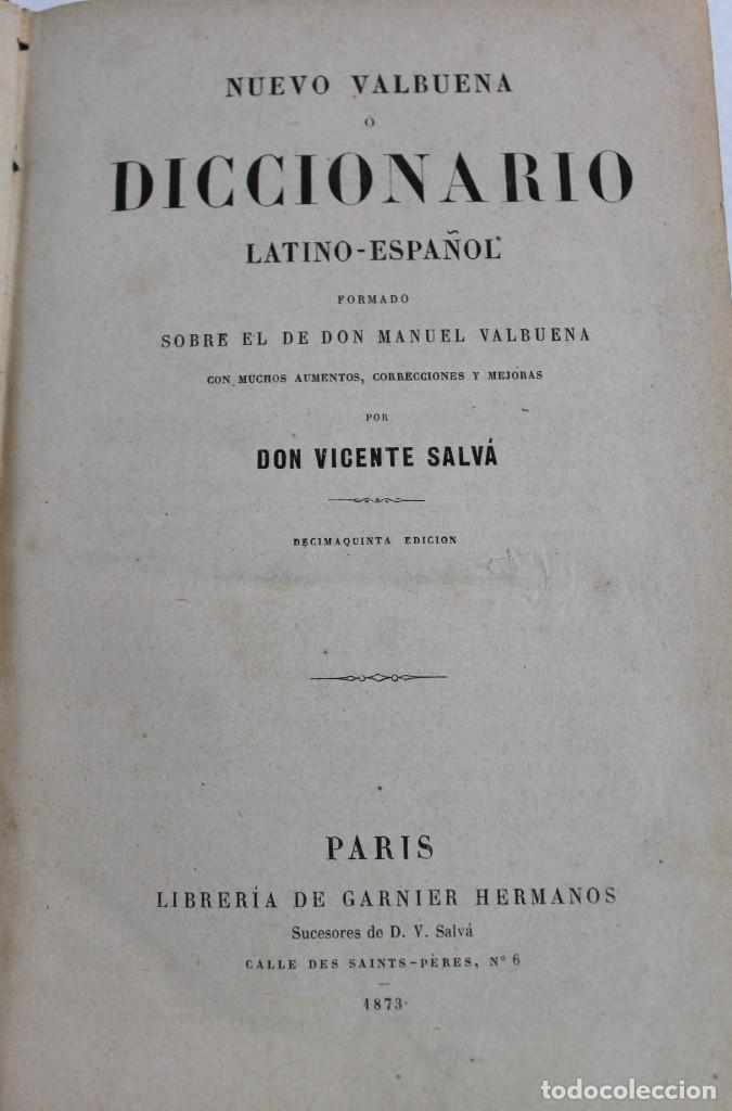 Diccionarios antiguos: DICCIONARIO LATINO-ESPAÑOL O NUEVO VALBUENA POR DON VICENTA SALVÁ, 1873. GARNIER HERMANOS - Foto 2 - 219883797