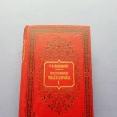 Diccionarios antiguos: DICCIONARIO INGLES-ESPAÑOL F.C. BUSTAMANTE TOMO I AÑO 1903 HERMANOS GARNIER. Lote 222237785