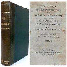 Diccionarios antiguos: 1807 - EXAMEN DE LA POSIBILIDAD DE FIXAR LA SIGNIFICCIÓN DE LOS SINÓNIMOS EN LA LENGUA CASTELLANA. Lote 224859911
