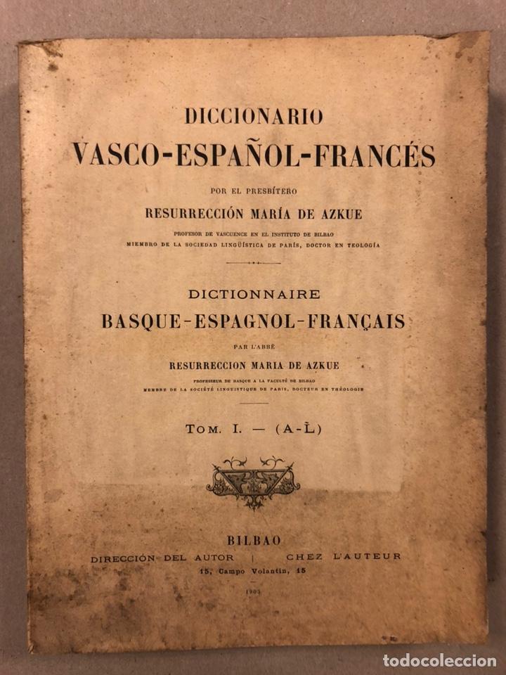 Diccionarios antiguos: DICCIONARIO VASCO - ESPAÑOL - FRANCÉS POR EL PRESBÍTERO RESURRECCIÓN MARÍA DE AZKUE. 1905-06. 2 TOMO - Foto 2 - 225825890