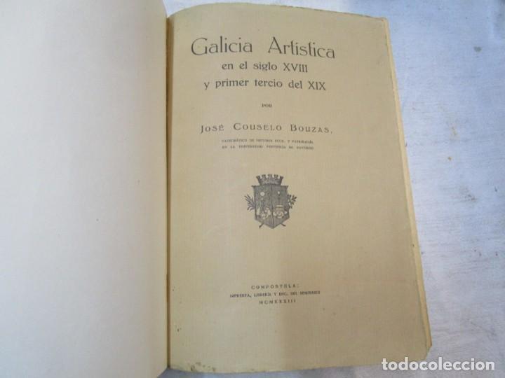 Diccionarios antiguos: GALICIA ARTISTICA EN EL SIGLO XVIII Y PRIMER TERCIO DEL XIX - JOSE COUSELO BOUZAS - SANTIAGO 1932 + - Foto 17 - 226004082
