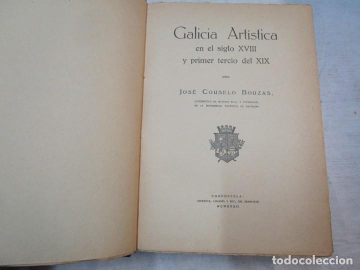 Diccionarios antiguos: GALICIA ARTISTICA EN EL SIGLO XVIII Y PRIMER TERCIO DEL XIX - JOSE COUSELO BOUZAS - SANTIAGO 1932 + - Foto 2 - 226004082