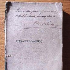 Diccionarios antiguos: REFRANERO NAUTICO. MANUEL DE SARALEGUI, EDITADO POR RIEUSSET, BARCELONA, 1917 DEDICADO POR EL AUTOR.. Lote 232416300