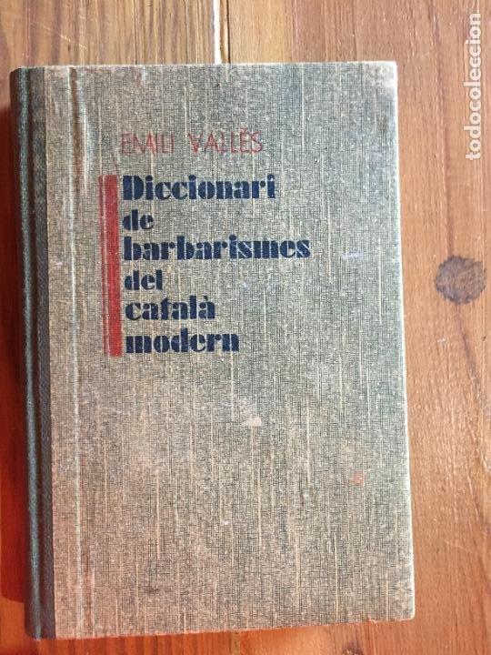 ANTIGUO LIBRO DICCIONARI DE BARBERISMES CATALÀ MODERN AÑO 1930 POR EMILI VALLÉS (Libros Antiguos, Raros y Curiosos - Diccionarios)