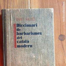 Diccionarios antiguos: ANTIGUO LIBRO DICCIONARI DE BARBERISMES CATALÀ MODERN AÑO 1930 POR EMILI VALLÉS. Lote 233038471