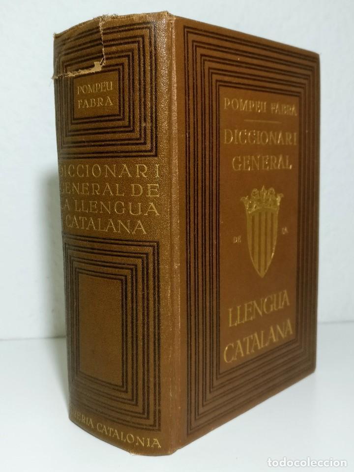 DICCIONARI GENERAL DE LA LLENGUA CATALANA - POMPEU FABRA - LLIBRERIA CATALONIA - 1 ED (1932) (Libros Antiguos, Raros y Curiosos - Diccionarios)