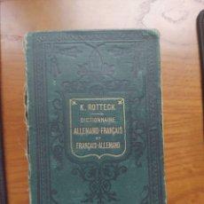 Diccionarios antiguos: DICTIONNAIRE ALLEMAND - FRANCAIS K. ROTTECK CIRCA 1900. Lote 236727720